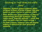 """Teaching an """"Inch Wide and a Mile Deep"""""""