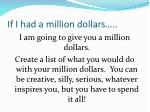 If I had a million dollars…..