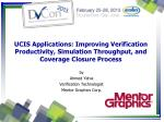 by Ahmed Yehia Verification Technologist Mentor Graphics Corp.