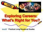 Exploring Careers:  What's Right for You?
