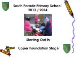 South Parade Primary School 2013 / 2014