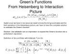 Green's Functions From Heisenberg to Interaction Picture