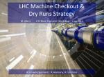 LHC Machine Checkout & Dry Runs Strategy