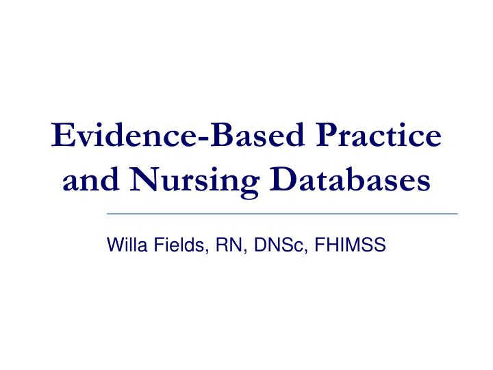 evidence based practice and nursing databases n.