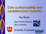 Data quality/usability and  population -based biobanks