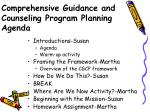 Comprehensive Guidance and Counseling Program Planning  Agenda