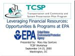 Leveraging Financial Resources: Opportunities & Programs at EPA