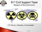 91 st Civil Support Team ( Weapons of Mass Destruction)