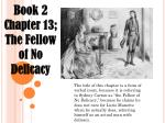 Book 2 Chapter 13; The Fellow of No Delicacy