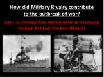 How did Military Rivalry contribute to the outbreak of war?