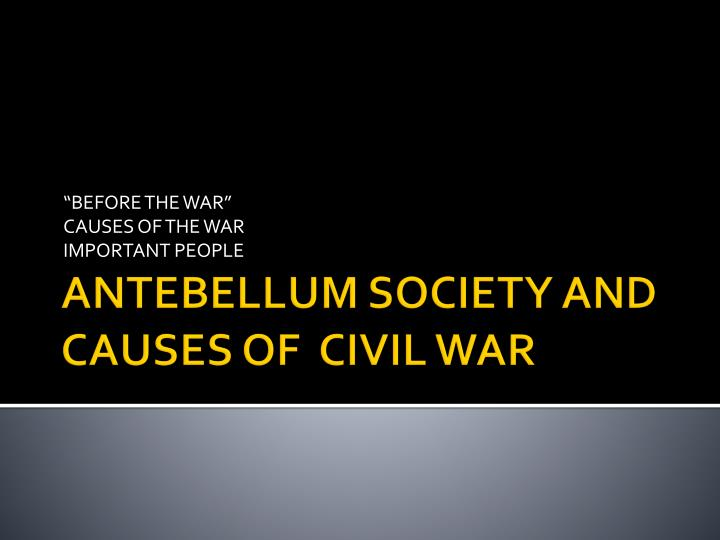 before the war causes of the war important people n.
