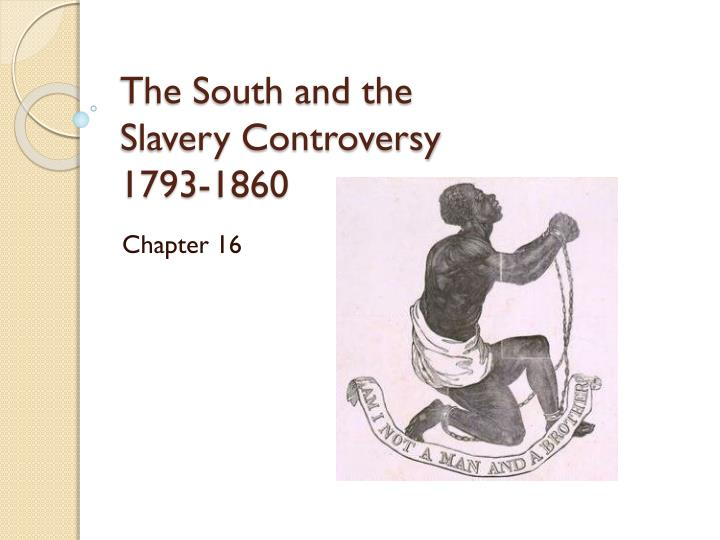 the south and the slavery controversy 1793 1860 n.