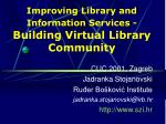 Improving Library and Information Services -  Building Virtual Library Community