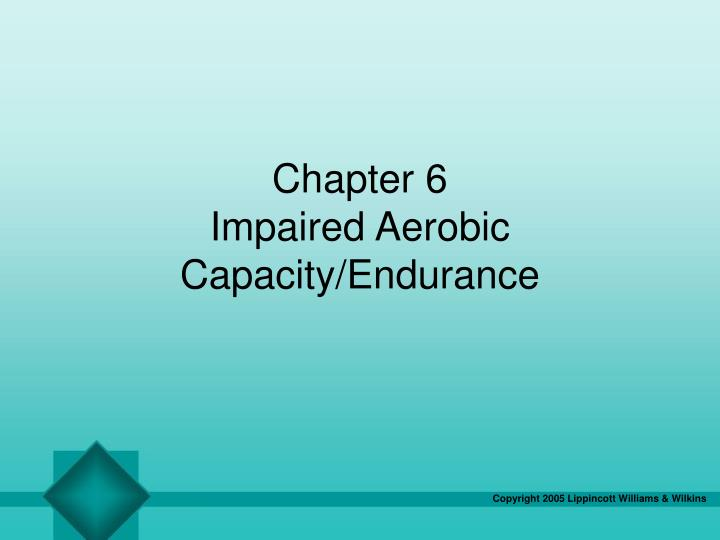 chapter 6 impaired aerobic capacity endurance n.