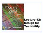 Lecture 12: Design for Testability