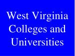 West Virginia Colleges and Universities