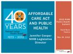 AFFORDABLE Care Act and Public Health  Jennifer Cooper  NIHB Legislative Director