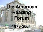 The American Reading Forum