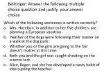 Bellringer : Answer the following multiple choice question and justify your answer choice