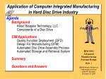 Application of Computer Integrated Manufacturing in Hard Disc Drive Industry