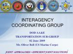 DOD AA&E TRANSPORTATION SUB-GROUP 02 June 2009 Mr. Oliver Bell (US Marine Corps)