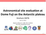 Astronomical site evaluation at Dome Fuji on the Antarctic plateau