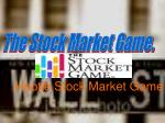 The Stock Market Game.