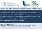 A n Invitation to the GippsTAFE Technology Enhanced Learning Centre