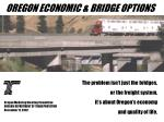 The problem isn't just the bridges,  or the freight system,  it's about Oregon's economy