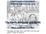 CONTROLLED ASSESSMENT: Cold War Relations 1941-1965 The Berlin Blockade and Airlift