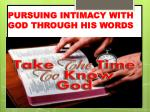 PURSUING INTIMACY WITH GOD THROUGH HIS WORDS