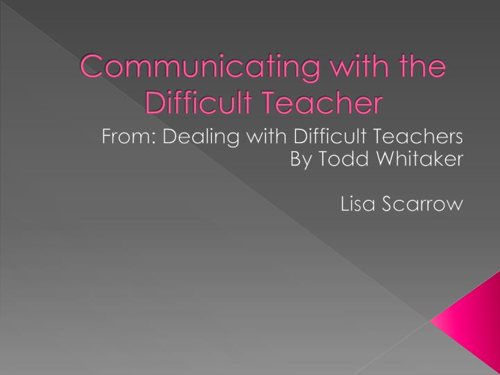 communicating with the difficult teacher n.