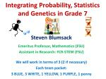 Integrating Probability, Statistics and Genetics in Grade 7