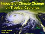 Impacts of Climate Change on Tropical Cyclones