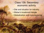 Class 12b: Secondary economic activity