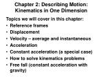 Chapter 2: Describing Motion: Kinematics in One Dimension