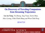 On Discovery of Traveling Companions from Streaming Trajectories