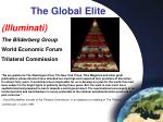 The Global Elite (Illuminati) The Bilderberg Group World Economic Forum Trilateral Commission