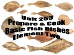 Unit 253 Prepare & Cook Basic Fish Dishes Element Two.