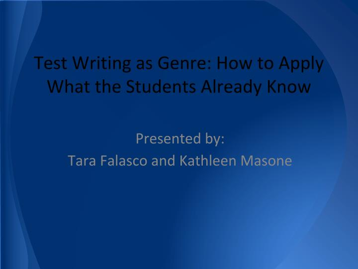 test writing as genre how to apply what the students already know n.