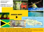 MUST – Locate Jamaica and give key facts about the country.