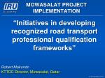 """""""Initiatives in developing recognized road transport professional qualification frameworks"""""""
