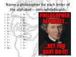 Name a philosopher for each letter of the alphabet – mini-whiteboards