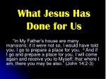 What Jesus Has Done for Us