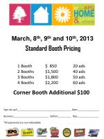 1 Booth 	$ 850		20 ads		2 Booths 	$1,500		40 ads 	3 Booths 	$1,800		50 ads