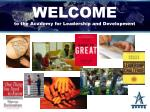 WELCOME to the Academy for Leadership and Development