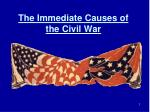 The Immediate Causes of the Civil War