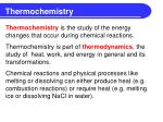 Thermochemistry is the study of the energy changes that occur during chemical reactions.