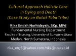 Cultural Approach Holistic Care in Dying and Death (Case Study on Batak Toba Tribe)