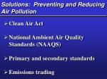 Solutions:  Preventing and Reducing Air Pollution